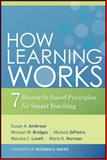 How Learning Works : Seven Research-Based Principles for Smart Teaching, Ambrose, Susan A. and Bridges, Michael W., 0470484101