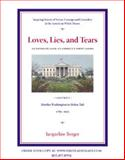 Loves, Lies, and Tears, an Intimate Look at America's First Ladies Volume I, Martha Washington to Helen Taft, Jacqueline Berger, 0981704107