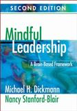 Mindful Leadership : A Brain-Based Framework, Stanford-Blair, Nancy and Dickmann, Michael H., 1412964105