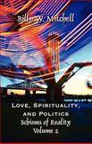 Love, Spirituality, and Politics, Billy W. Mitchell, 1462604102