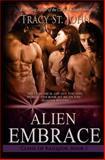 Alien Embrace, Tracy St. John, 1493604104