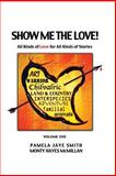 Show Me the Love!, Pamela Smith and Monty McMillan, 1494764105