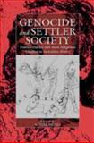 Genocide and Settler Society, A. Dirk Moses, 1571814108