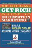 Official Get Rich Guide to Information Marketing: Build a Million Dollar Business Within 12 Months, Kennedy, Dan and Glazer, Bill, 1599184109