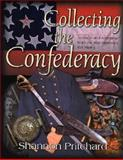 Collecting the Confederacy, Shannon Pritchard, 1932714103