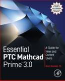 Essential PTC® Mathcad Prime® 3.0 : A Guide for New and Current Users, Maxfield, Brent, 012410410X