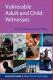 Vulnerable Adult and Child Witnesses, Smith, Kevin and Tilney, Steve, 0199214107