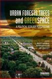 Urban Forests, Trees and Greenspace : A Political Ecology Perspective, , 0415714109