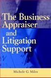 The Business Appraiser and Litigation Support, Miles, Michele G., 0471394106