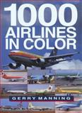 1000 Airlines in Color, Manning, Gerry, 0896584100