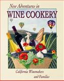 New Adventures in Wine Cookery, California Wine Makers and Families Staff, 0932664105