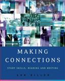 Making Connections : Study Skills, Reading, and Writing, Dillon, Ann, 1413014100