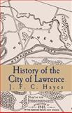 History of the City of Lawrence, J. F. C. Hayes, 1475014104