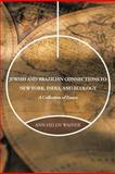 Jewish and Brazilian Connections to New York, India, and Ecology, Ann Helen Wainer, 1475944101