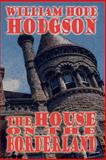 The House on the Borderland, Hodgson, William, 1557424101