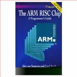 Arm Risc Chip : A Programmer's Guide, Van Someren, Alex, 0201624109