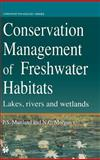 Conservation Management of Freshwater Habitats : Lakes, Rivers and Wetlands, Maitland, Peter S. and Morgan, Neville C., 0412594102