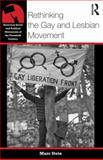 Rethinking the Gay and Lesbian Movement, Stein, Marc, 0415874106