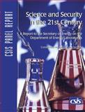 Science and Security in the 21st Century : A Report to the Secretary of Energy on the Department of Energy Laboratories, Witkowsky, Anne and Hamre, John J., 0892064102