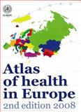 Atlas of Health in Europe, WHO Regional Office for Europe, 9289014105