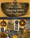 The Corpus of Late Celtic Hanging-Bowls : With an Account of the Bowls Found in Scandinavia, Bruce-Mitford, Rupert and Raven, Sheila, 019813410X