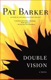 Double Vision, Pat Barker, 0312424108
