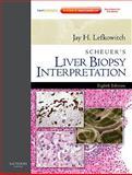 Liver Biopsy Interpretation, Lefkowitch, Jay H. and Scheuer, Peter J., 070203410X