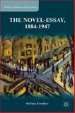 The Novel-Essay, 1884-1947, Ercolino, Stefano, 1137404108