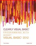 Clearly Visual Basic® : Programming with Microsoft® Visual Basic® 2012, Zak, Diane, 1285084101