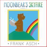 Moonbear's Skyfire, Frank Asch, 1442494107