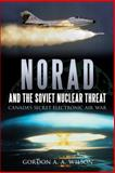 NORAD and the Soviet Nuclear Threat, Gordon A. A. Wilson, 145970410X