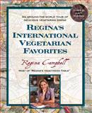 Regina's International Vegetarian Favorites, Regina Campbell, 1557884102