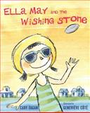 Ella May and the Wishing Stone, Cary Fagan, 1770494103