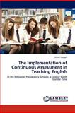 The Implementation of Continuous Assessment in Teaching English, Kitaw Yoseph, 3659104108