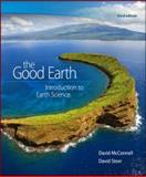 The Good Earth : Introduction to Earth Science, McConnell, David and Steer, David, 0073524107