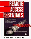 Remote Access Essentials, Robbins, Margaret, 0126914109