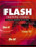 Lynn Kyle's Macromedia Flash Training Course : A Digital Seminar on CD-ROM, Kyle, Lynn, 0130944106