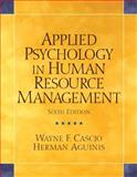 Applied Psychology in Human Resource Management, Cascio, Wayne F. and Aguinis, Herman, 0131484109