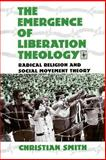 The Emergence of Liberation Theology 9780226764108