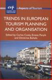 Trends in European Tourism Planning and Organisation, , 1845414101