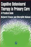 Cognitive Behaviour Therapy in Primary Care, France, Richard and Robson, Meredith, 1853024104