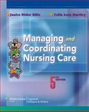 Managing and Coordinating Nursing Care, Ellis, Janice Rider and Hartley, Celia Love, 0781774101