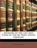 Memoirs of the Life and Times of the Rt Hon Henry Grattan, Henry Grattan, 1142194108