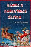 Santa's Christmas Glitch, Donna Bryant, 1480094102