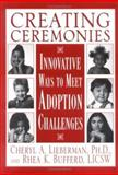 Creating Ceremonies, Cheryl A. Lieberman, Rhea K. Bufferd, 189194410X