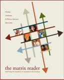 The Matrix Reader : Examining the Dynamics of Oppression and Privilege, Ferber, Abby L. and Jimenez, Christina M., 007340411X