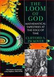 The Loom of God, Clifford A. Pickover, 0306454114