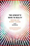 The Atheist's Guide to Reality, Alex Rosenberg, 0393344118