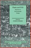 Plants and UV-B : Responses to Environmental Change, , 052111411X