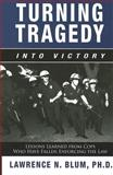 Turning Tragedy into Victory, Lawrence N. Blum, 1590564111